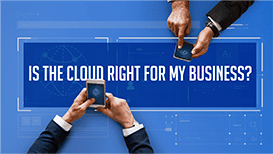 Is the Cloud Right for My Business?