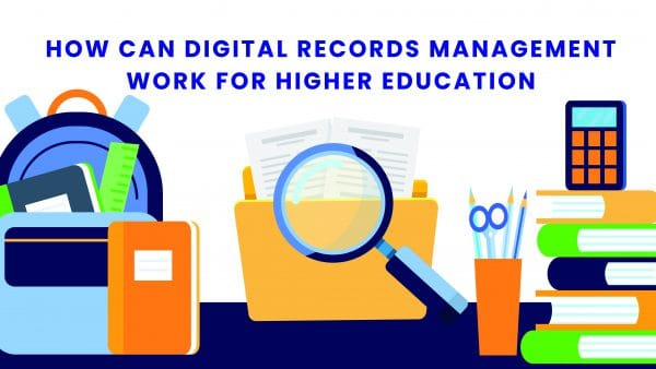 How can digital records management work for higher education