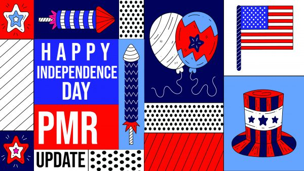 Happy Independence Day and PMR Update