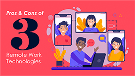 Pros & Cons of 3 Remote Work Technologies