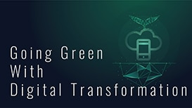 Going Green With Digital Transformation