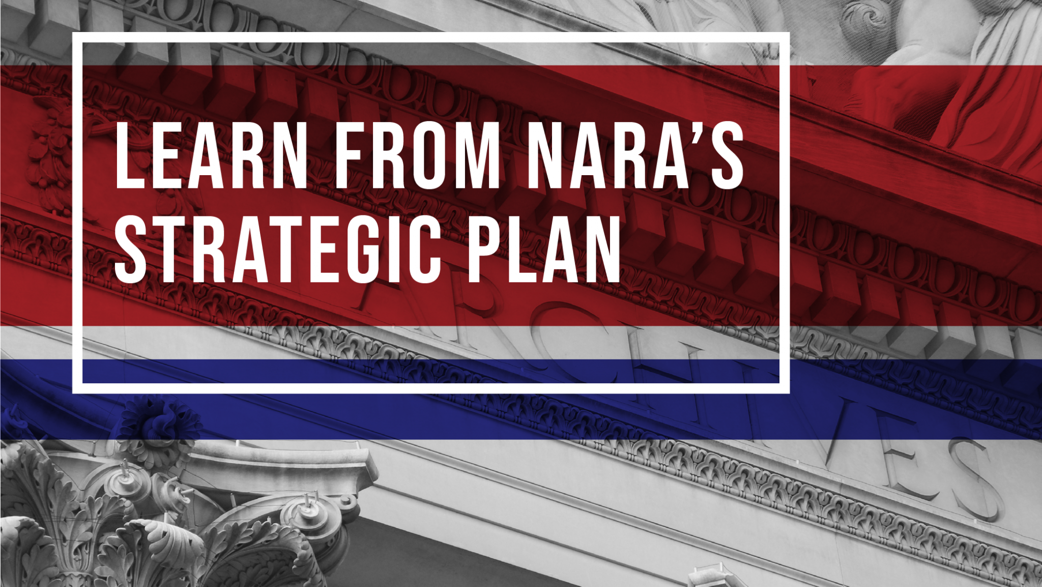 Learn from NARA's Strategic Plan