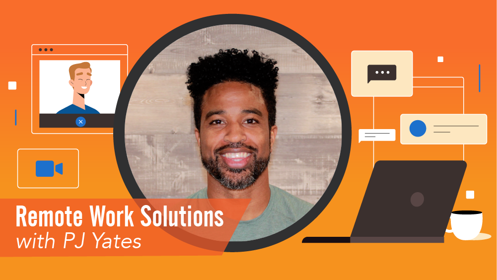Remote Work Solutions with PJ Yates