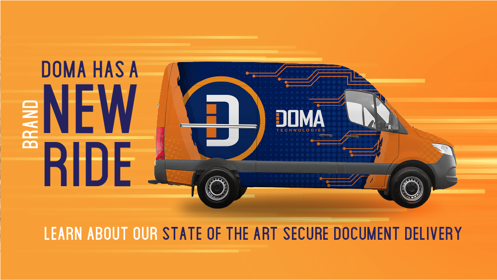 DOMA has a Brand New Ride: Learn About Our State of the Art Secure Document Delivery