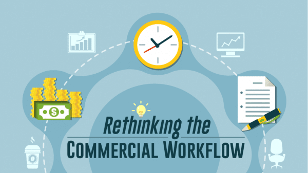 Rethinking Commercial Workflow