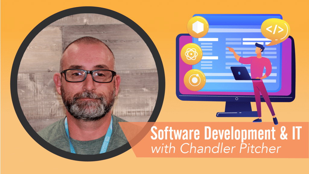 Software Development & IT with Chandler Pitcher