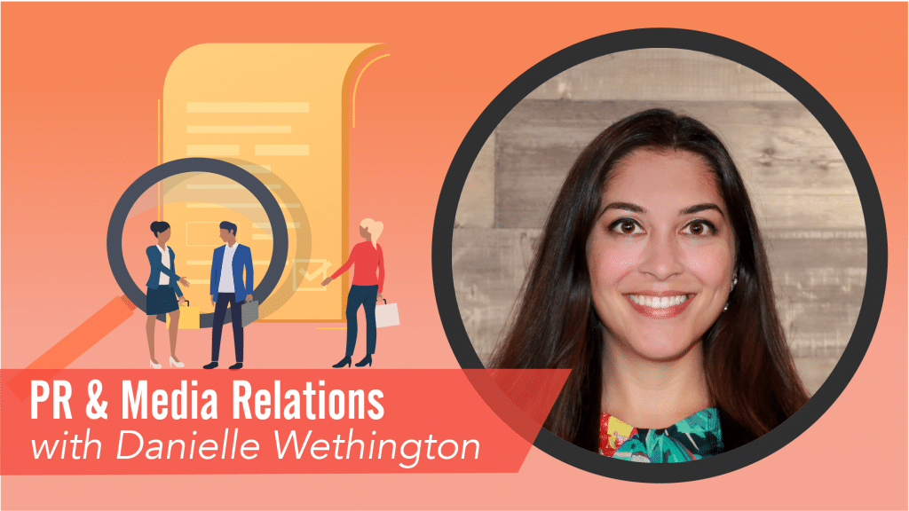 PR & Media Relations with Danielle Wethington
