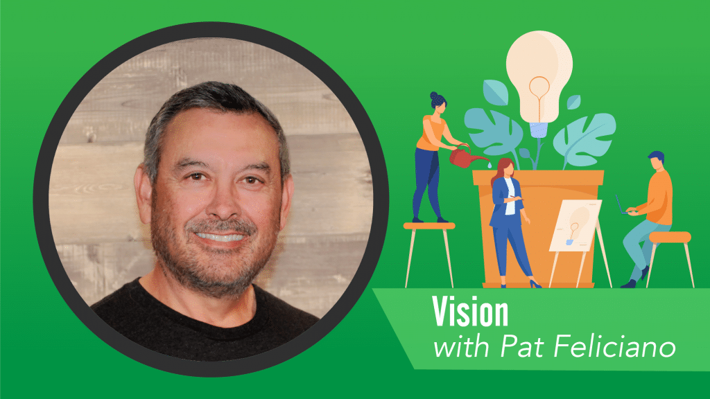 Vision with Pat Feliciano