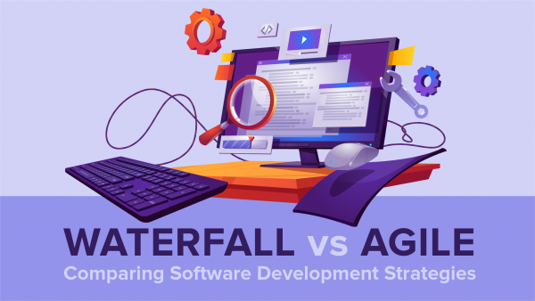 Waterfall vs. Agile: Comparing Software Development Strategies