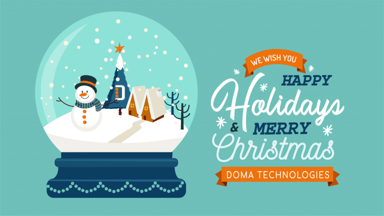 Snow Globe and Happy Holidays- DOMA Technologies