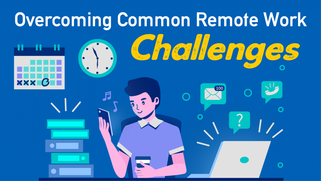 Overcoming Common Remote Work Challenges